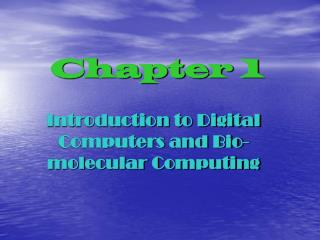 Introduction to Digital Computers and Bio-molecular Computing