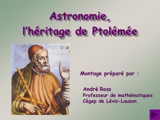 Astronomie, l'héritage de Ptolémée