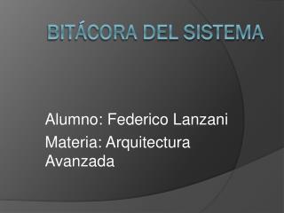 Bitácora del Sistema