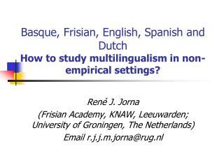 René J. Jorna  (Frisian Academy, KNAW, Leeuwarden; University of Groningen, The Netherlands)