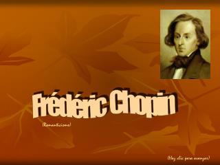 Fr�d�ric  Chopin
