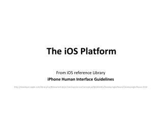 The iOS Platform