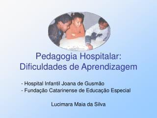 Pedagogia Hospitalar: Dificuldades de Aprendizagem
