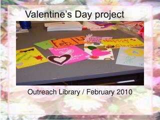 Valentine�s Day project