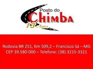 Rodovia BR 251, Km 509,2 – Francisco Sá – MG CEP 39.580-000 – Telefone: (38) 3215-3321