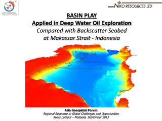 BASIN PLAY  Applied in Deep Water Oil Exploration Compared with Backscatter Seabed