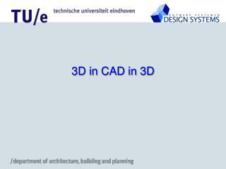 3D in CAD in 3D