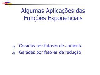 Algumas Aplicações das Funções Exponenciais