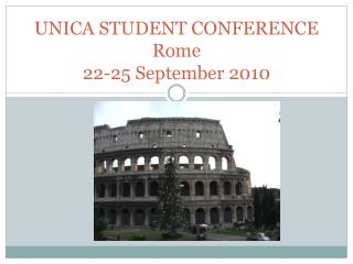 UNICA STUDENT CONFERENCE  Rome 22-25 September 2010
