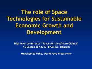 The role of Space Technologies for Sustainable Economic Growth and Development