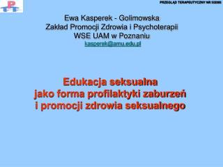 Edukacja seksualna  jako forma profilaktyki zaburzeń  i promocji zdrowia seksualnego