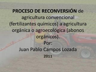 PROCESO DE RECONVERSI N de agricultura convencional fertilizantes qu micos a agricultura org nica o agroecol gica abonos
