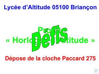 Lycée d'Altitude 05100 Briançon Projet  «Horloges d'Altitude» Dépose de la cloche Paccard 275