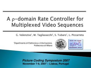 A   -domain Rate Controller for Multiplexed Video Sequences