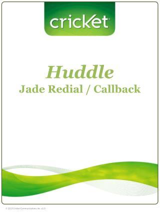 Huddle Jade Redial / Callback