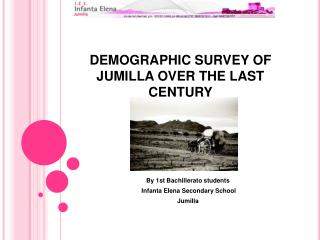 DEMOGRAPHIC SURVEY OF JUMILLA OVER THE LAST CENTURY