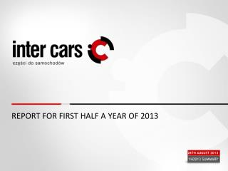 REPORT FOR FIRST HALF A YEAR OF 2013
