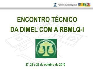 ENCONTRO TÉCNICO DA DIMEL COM A RBMLQ-I