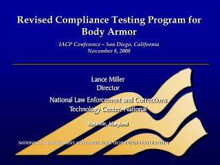 Revised Compliance Testing Program for Body Armor IACP Conference – San Diego, California