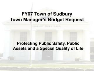 FY07 Town of Sudbury Town Manager's Budget Request