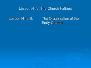 Lesson Nine: The Church Fathers