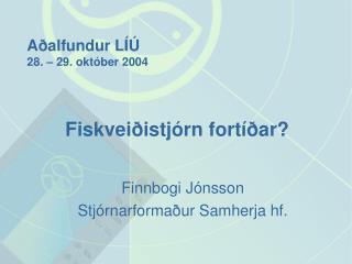 Aðalfundur LÍÚ  28. – 29. október 2004