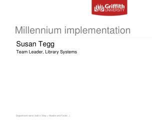 Millennium implementation
