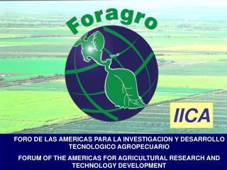 FORO DE LAS AMERICAS PARA LA INVESTIGACION Y DESARROLLO TECNOLOGICO AGROPECUARIO