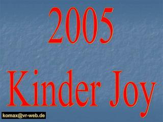 2005 Kinder Joy