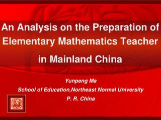 An Analysis on the Preparation of  Elementary Mathematics Teacher  in Mainland China