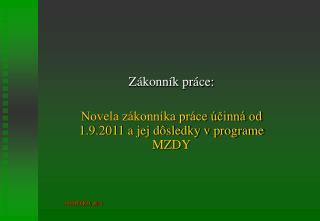 Zákonník práce: Novela zákonníka práce účinná od 1.9.2011 a jej dôsledky v programe MZDY
