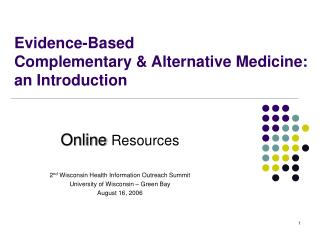 Evidence-Based  Complementary & Alternative Medicine: an Introduction