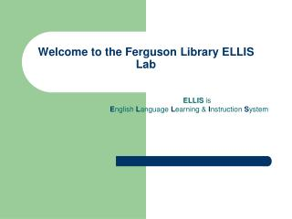 Welcome to the Ferguson Library ELLIS Lab