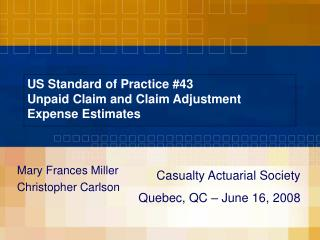 US Standard of Practice 43 Unpaid Claim and Claim Adjustment Expense Estimates