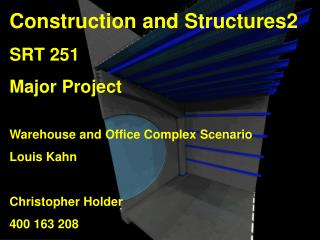 Construction and Structures2  SRT 251 Major Project Warehouse and Office Complex Scenario
