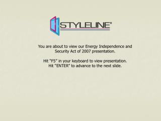 You are about to view our Energy Independence and Security Act of 2007 presentation.
