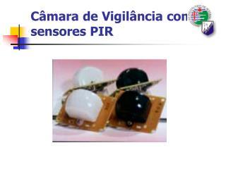 Câmara de Vigilância com sensores PIR
