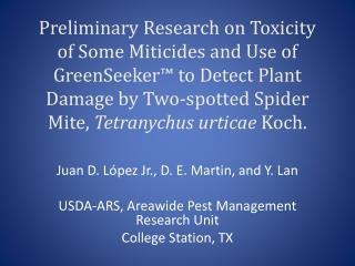 Juan D. López Jr., D. E. Martin, and Y. Lan USDA-ARS, Areawide Pest Management Research Unit