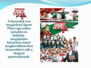 Csurka Gergely  a Sport plusz főszerkesztője