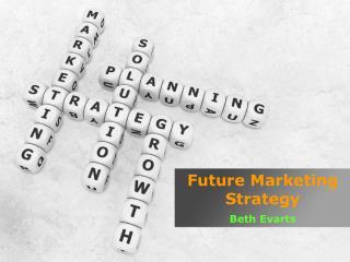 Future Marketing Strategy