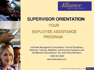 SUPERVISOR ORIENTATION YOUR        EMPLOYEE ASSISTANCE         PROGRAM