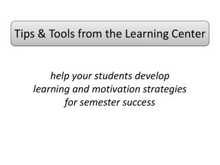 help your students develop  learning and motivation strategies for semester success