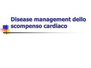 Disease management dello scompenso cardiaco