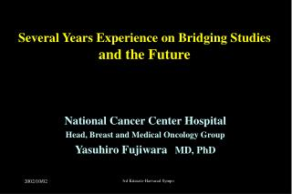 Several Years Experience on Bridging Studies and the Future