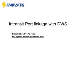 Intransit Port linkage with DWS