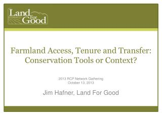 Farmland Access, Tenure and Transfer:  Conservation Tools or Context?