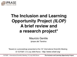 The Inclusion and Learning  Opportunity Project  (ILOP) A brief review and  a research project*