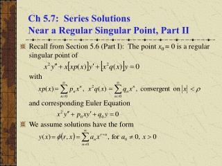 Ch 5.7:  Series Solutions  Near a Regular Singular Point, Part II