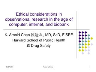 Ethical considerations in observational research in the age of computer, internet, and biobank