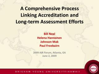 A Comprehensive Process  Linking Accreditation and  Long-term Assessment Efforts